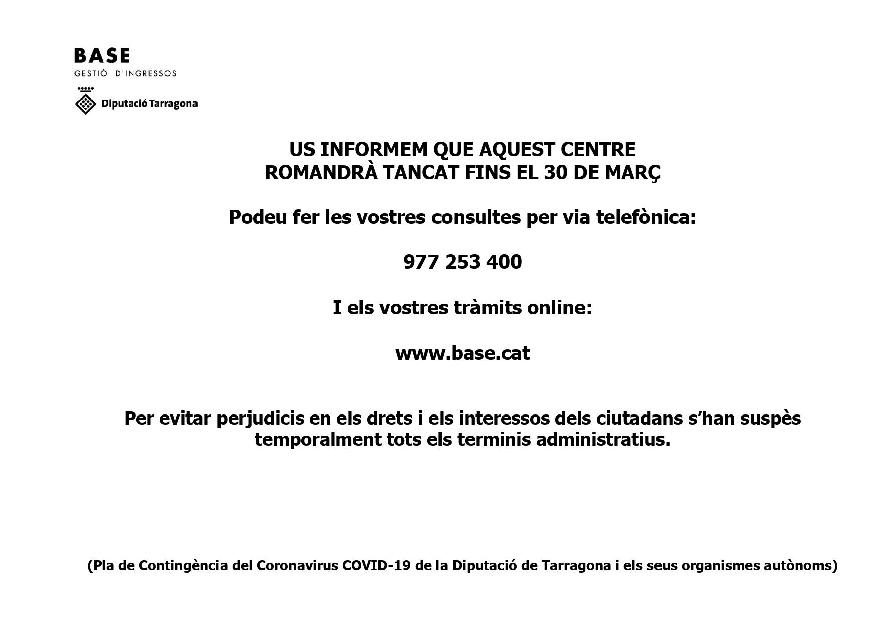 Les oficines de Base de la Bisbal del Penedès romandran tancades fins al 30 de març