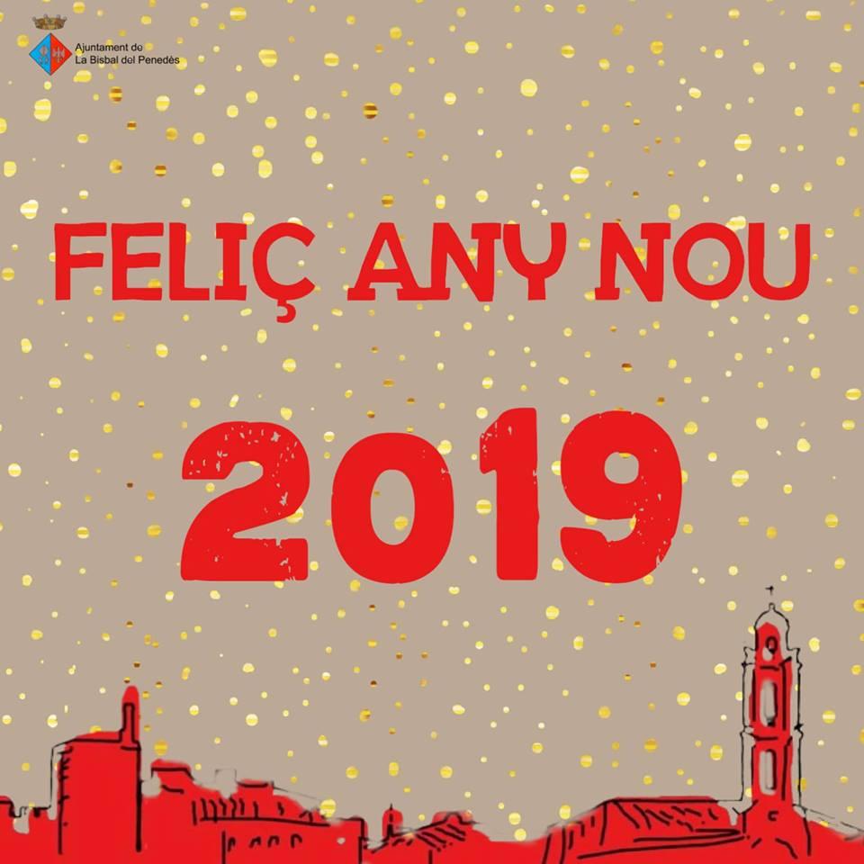 L'Ajuntament de la Bisbal del Penedès us desitja un feliç any nou 2019