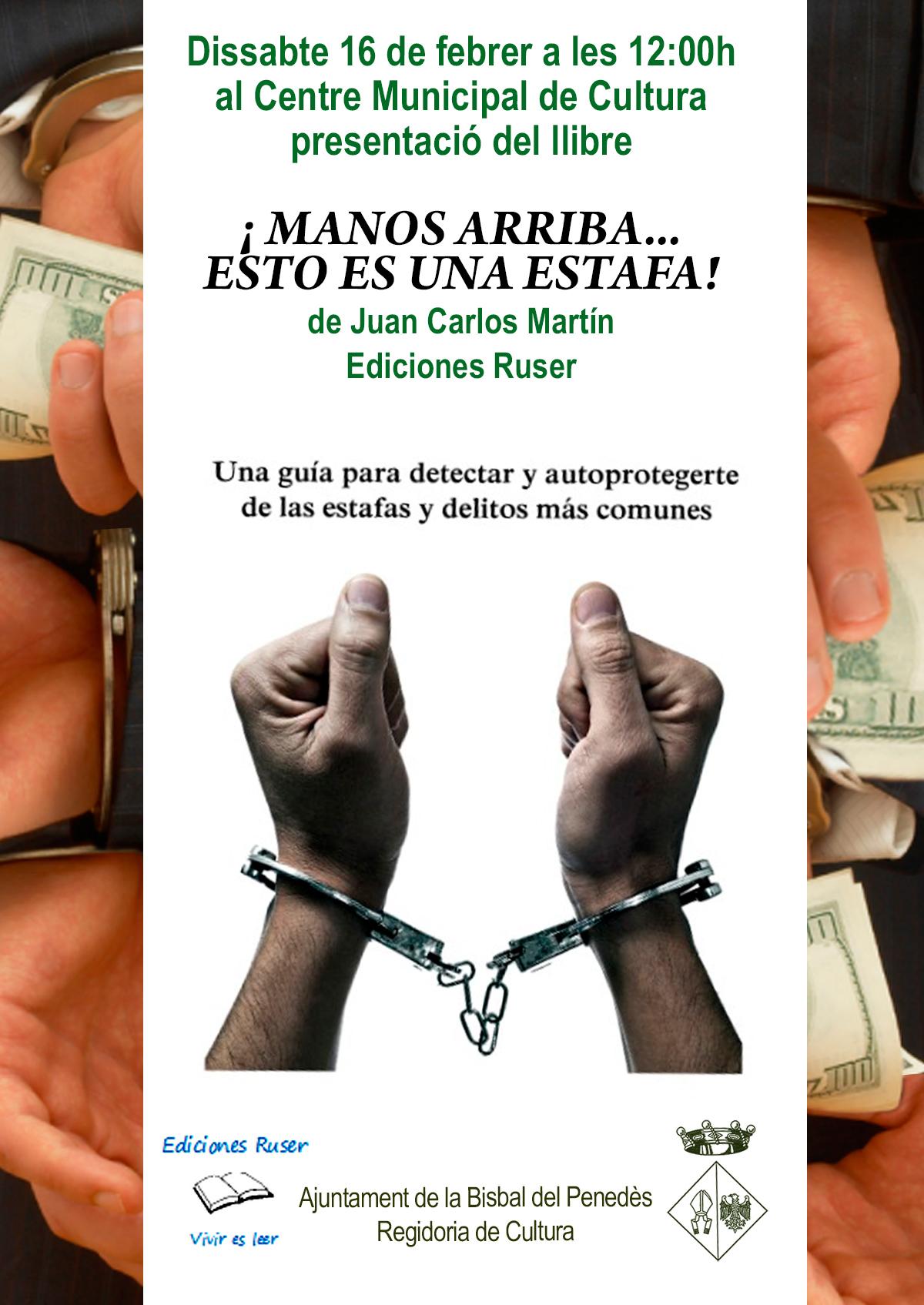 Aquest dissabte 16 de febrer a les 12h es presenta el llibre ¡Manos arriba… Esto es una estafa!