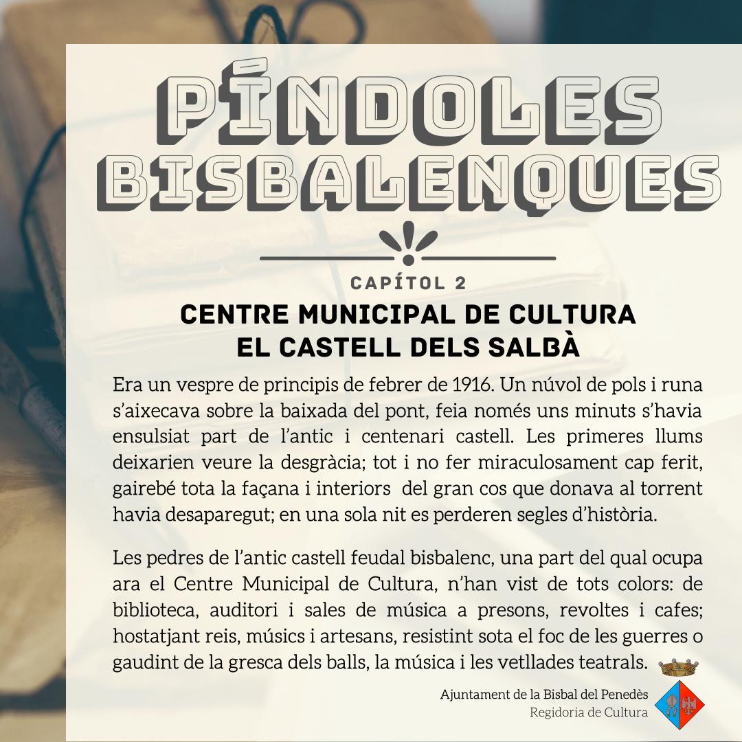 Segon capítol de les 'Píndoles Bisbalenques': El castell, l'actual Centre Municipal de Cultura (CMC)