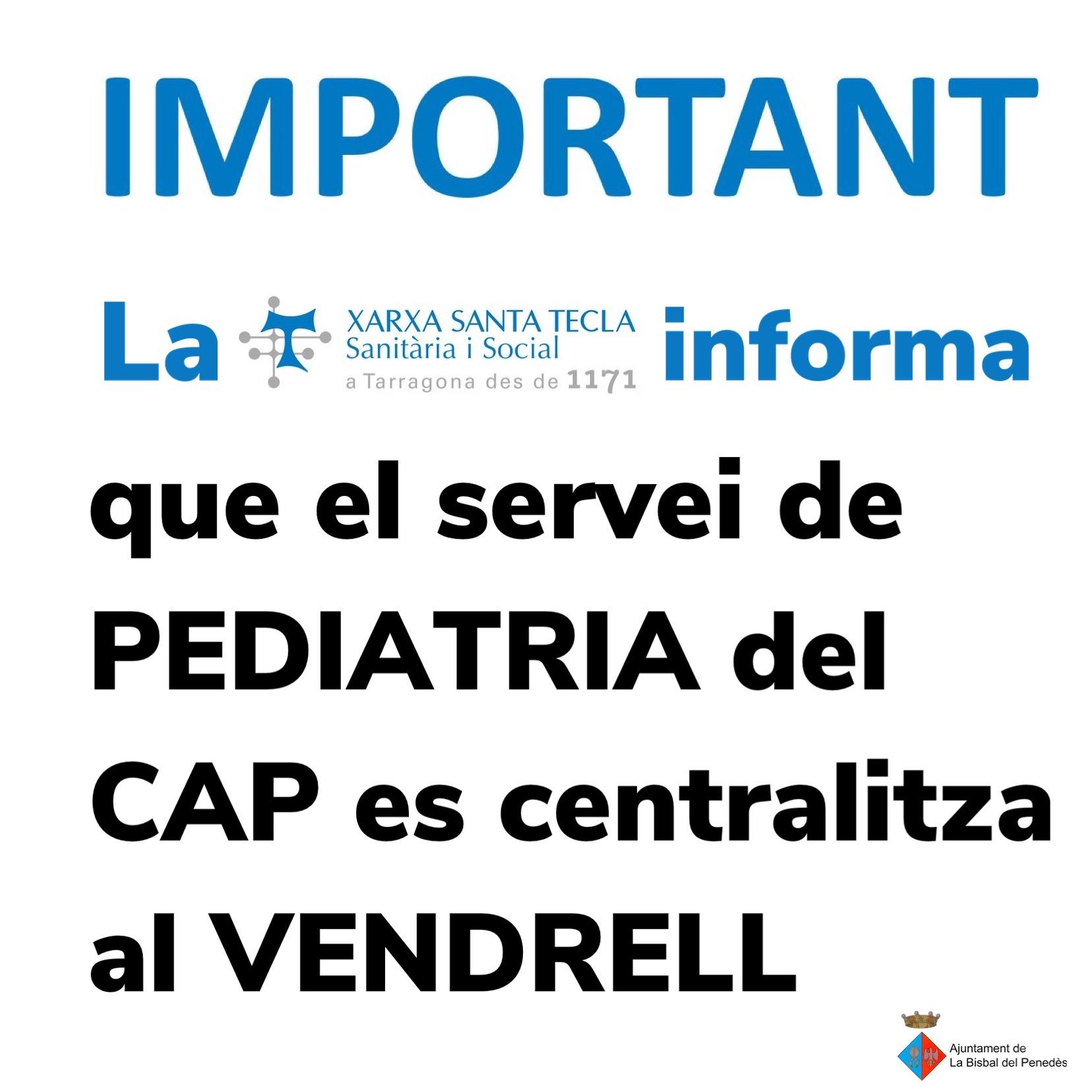 La Xarxa Sanitària de Santa Tecla informa que el servei de pediatria del CAP quedarà centralitzat al Vendrell