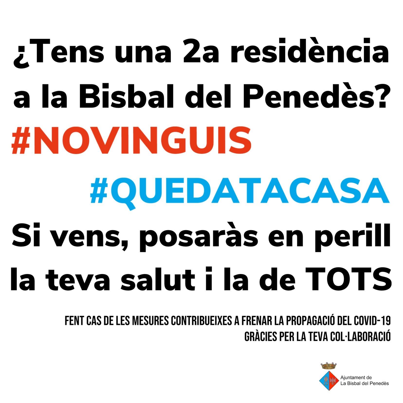 Si teniu una 2a residència a la Bisbal del Penedès, si us plau, compliu les mesures de confinament i NO VINGUEU