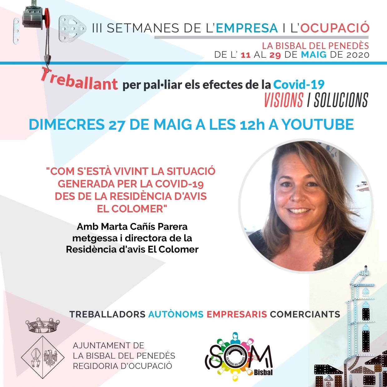 Aquest dimecres la Marta Cañís ens oferirà una xerrada sobre com s'està vivint la situació generada per la Covid-19 des de la Residència El Colomer