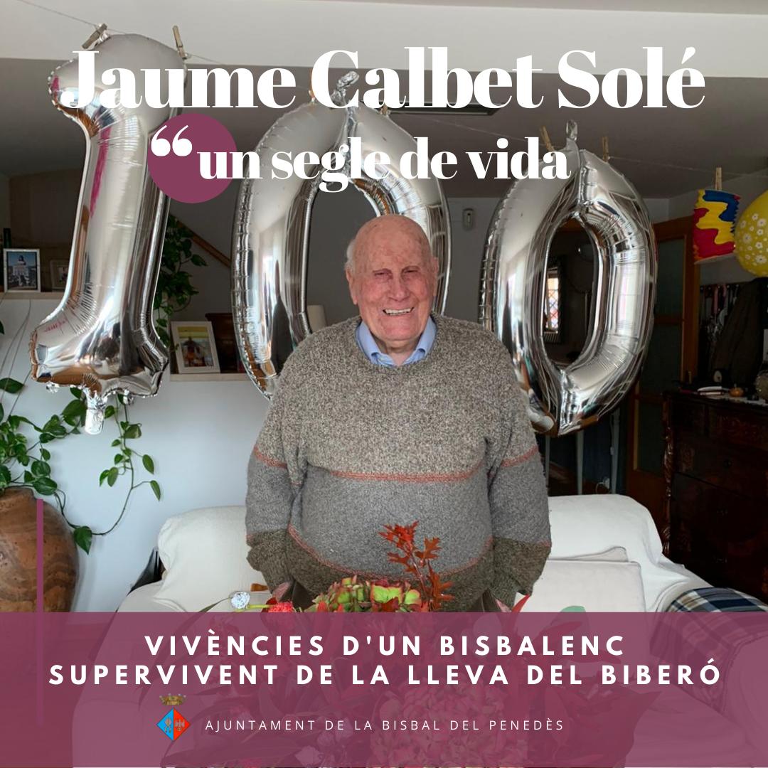 Un segle de vida: Jaume Calbet i Solé, bisbalenc supervivent de la lleva del biberó