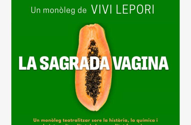 """El dissabte 20 de març a les 20:30h la Vivi Lepori interpretarà el monòleg """"La sagrada vagina"""" al CMC"""