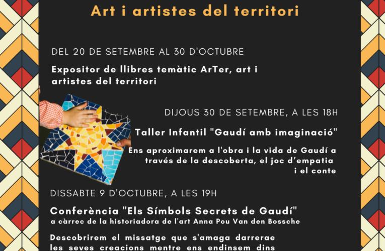 Els mesos de setembre i octubre gaudeix del projecte ArTer a la Biblioteca – Enguany se centra en la figura d'Antoni Gaudí