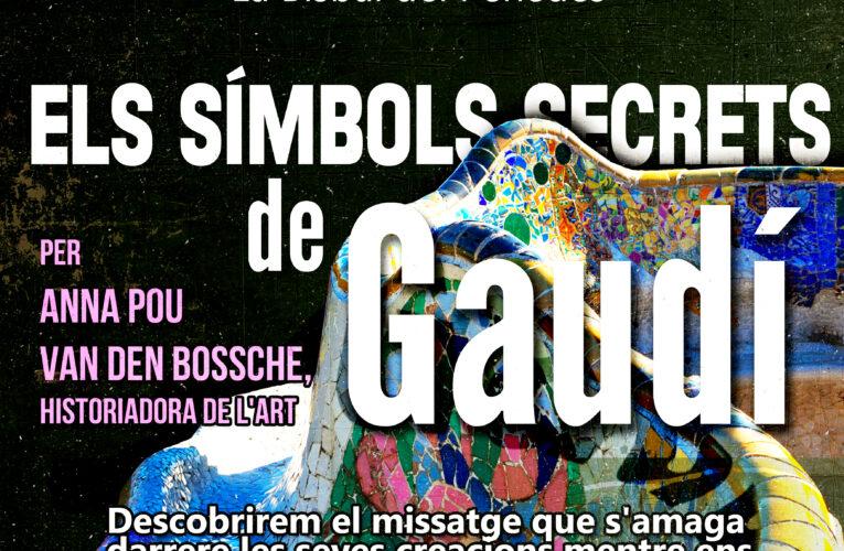 """No us perdeu la xerrada """"Els símbols secrets de Gaudí"""" – La farem el dissabte 9 d'octubre a les 19h"""